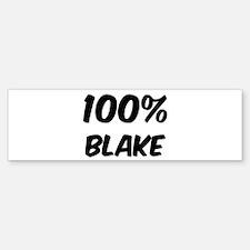 100 Percent Blake Bumper Bumper Bumper Sticker