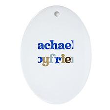 Rachael's Boyfriend Oval Ornament
