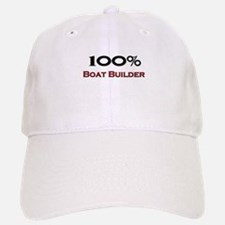 100 Percent Boat Builder Baseball Baseball Cap
