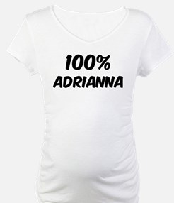 100 Percent Adrianna Shirt