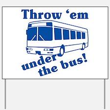 Throw Em Under The Bus Yard Sign