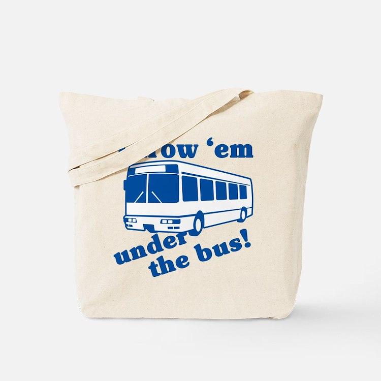 Throw Em Under The Bus Tote Bag