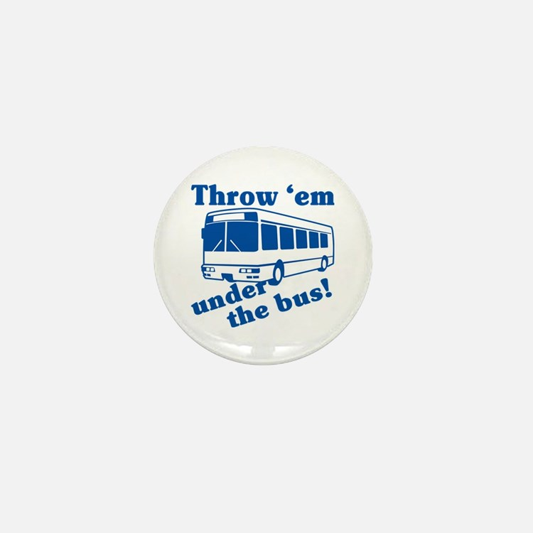 Throw Em Under The Bus Mini Button