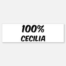 100 Percent Cecilia Bumper Bumper Bumper Sticker