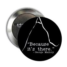 """Because it's there 2.25"""" Button (100 pack)"""