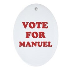 Vote for MANUEL Oval Ornament