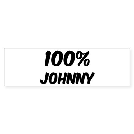 100 Percent Johnny Bumper Sticker
