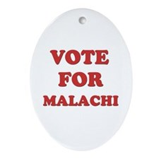 Vote for MALACHI Oval Ornament