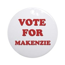 Vote for MAKENZIE Ornament (Round)