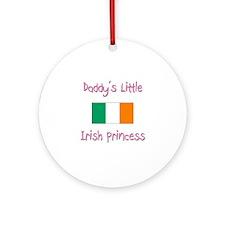 Daddy's little Irish Princess Ornament (Round)