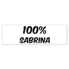 100 Percent Sabrina Bumper Bumper Sticker