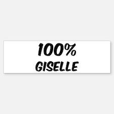 100 Percent Giselle Bumper Bumper Bumper Sticker