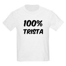 100 Percent Trista T-Shirt