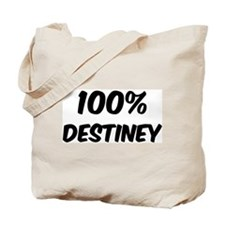 100 Percent Destiney Tote Bag