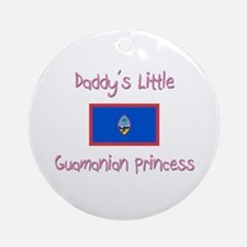 Daddy's little Guamanian Princess Ornament (Round)