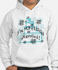 I'm Getting Married Hoodie