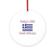 Daddy's little Greek Princess Ornament (Round)