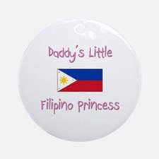 Daddy's little Filipino Princess Ornament (Round)