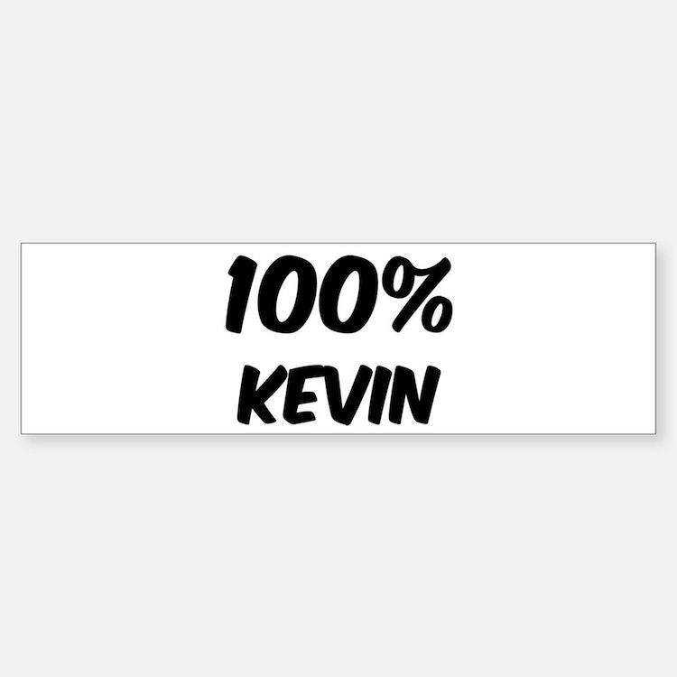 100 Percent Kevin Bumper Bumper Bumper Sticker
