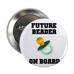 "Future Beader on Board - Mate 2.25"" Button (10 pac"