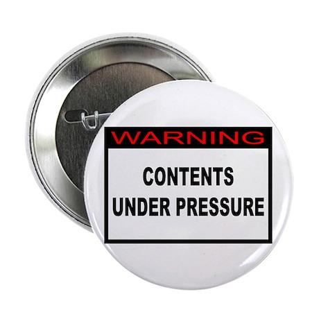 "Contents Under Pressure 2.25"" Button (10 pack)"