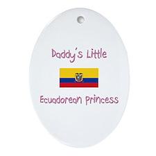 Daddy's little Ecuadorean Princess Oval Ornament
