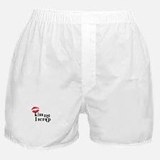 Kiss Me I Scrap - Scrapbookin Boxer Shorts