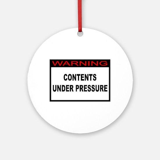 Contents Under Pressure Ornament (Round)