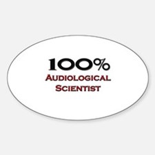 100 Percent Audiological Scientist Oval Decal