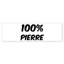 100 Percent Pierre Bumper Bumper Sticker