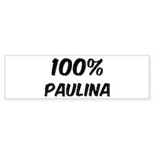 100 Percent Paulina Bumper Bumper Sticker