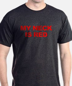 My Neck Is Red T-Shirt
