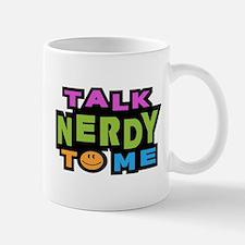 Talk Nerdy To Me Mug