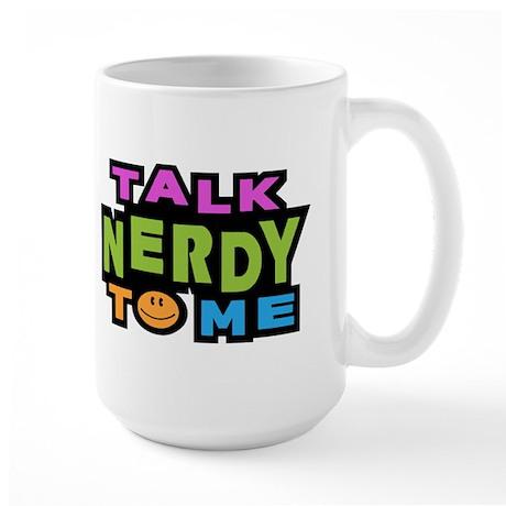Talk Nerdy To Me Large Mug