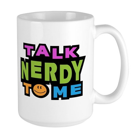 Talk Nerdy To Me Large Mug