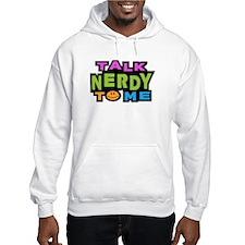 Talk Nerdy To Me Hoodie