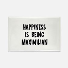 Happiness is being Maximilian Rectangle Magnet