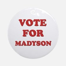 Vote for MADYSON Ornament (Round)