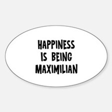 Happiness is being Maximilian Oval Decal