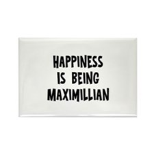 Happiness is being Maximillia Rectangle Magnet