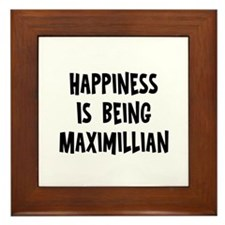 Happiness is being Maximillia Framed Tile