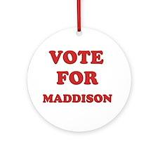 Vote for MADDISON Ornament (Round)
