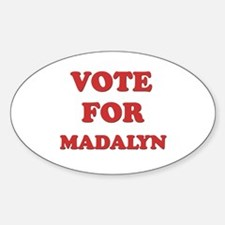 Vote for MADALYN Oval Decal