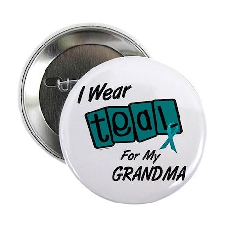"I Wear Teal 8.2 (Grandma) 2.25"" Button"