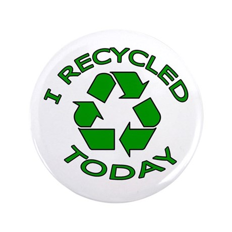 "I Recycled Today 3.5"" Button (100 pack)"