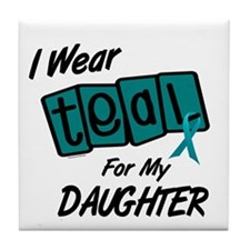 I Wear Teal For My Daughter 8.2 Tile Coaster