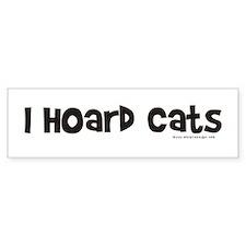 I Hoard Cats Bumper Bumper Sticker