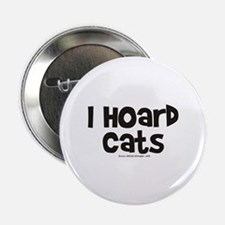 """I Hoard Cats 2.25"""" Button"""