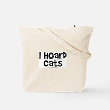 I Hoard Cats Tote Bag