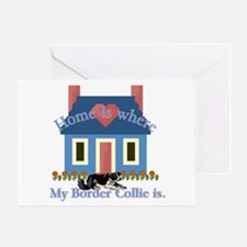 Border Collie Home Is Greeting Card